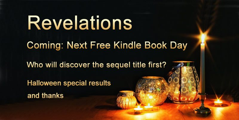 Table with 4 tea lights in glass holders and a candle. The words: Revelations: Next Free Kindle Book Day, Who will discover the sequel title first and Halloween special results and thank you