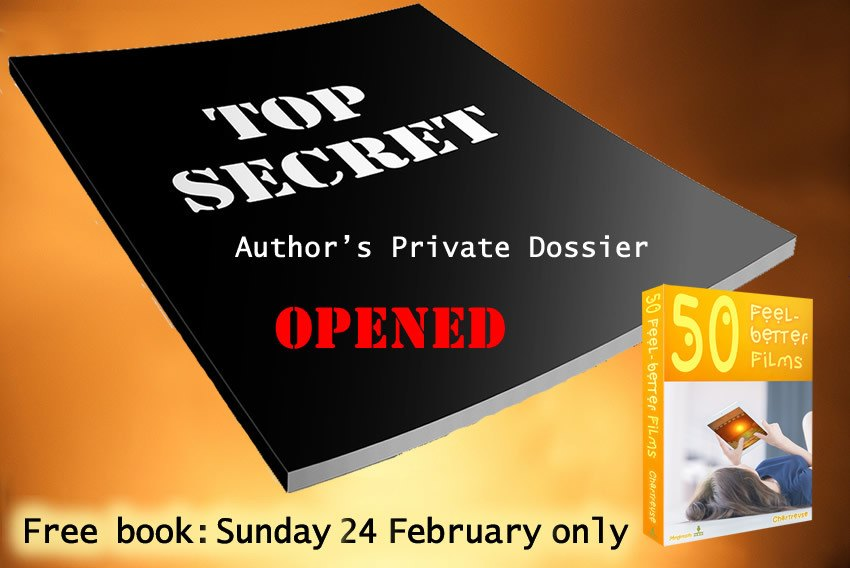 Black file labelled Top Secret on orange and yellow background. On cover Author's Private Dossier Opened. Underneath: Free book Sunday 24th February Only with image of book.