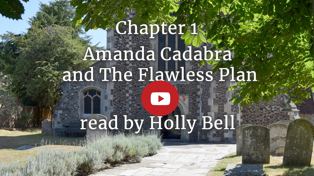 video link for Holly Bell reads Chapter 1 of Amanda Cadabra and The Flawless Plan
