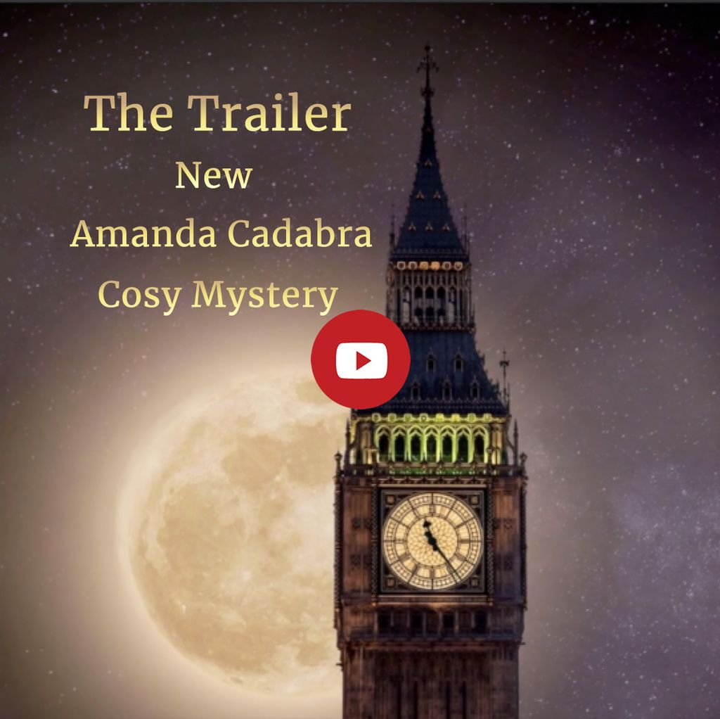 Moon rising behind Big Ben. Text: The Trailer new Amanda Cadabra Cozy Mystery. YouTube play button in the middle of the image