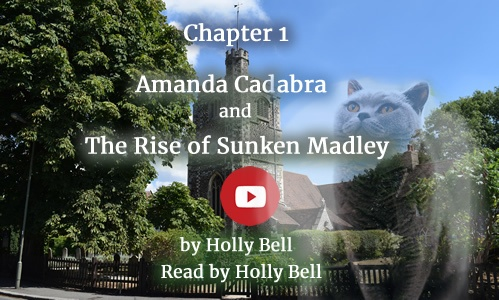 Village church and trees, text: Chapter 1, Amanda Cadabra and The Rise of Sunken Madley by Holly Bell, read by Holly Bell: