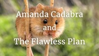 Light brown mouse and text: Amanda Cadabra and The Flawless Plan