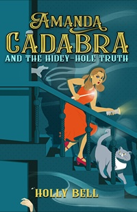 Cover of Amanda Cadabra and The Hidey-Hole Truth. Young woman on dimly lit stairs with torch, wand and grey cat