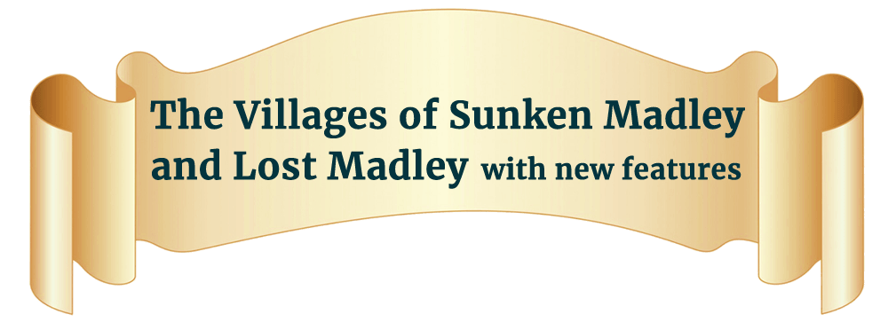 Cream scroll with text: The Villages of Sunken Madley and Lost Madley with new featues