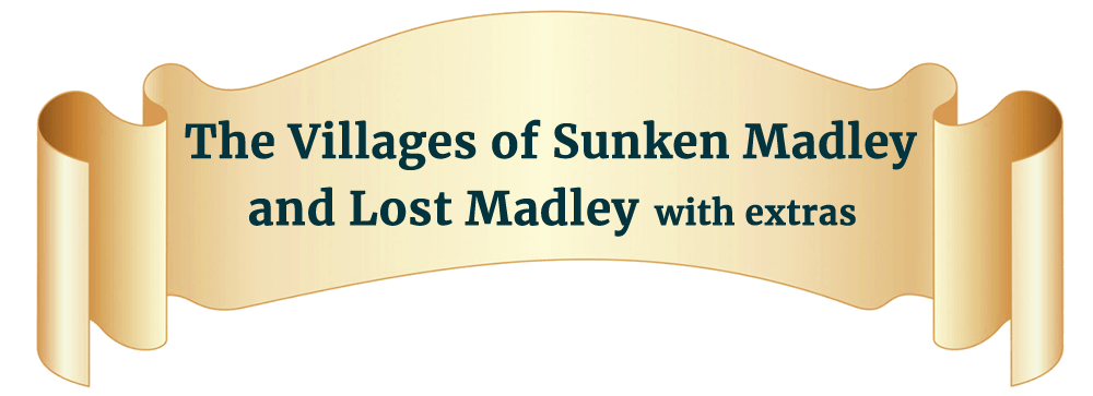 Cream scroll with text: The Villages of Sunken Madley and Lost Madley with new extras