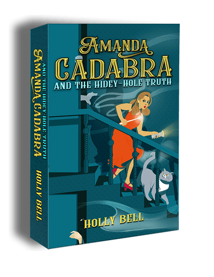 Cover of Amanda Cadabra and The Hidey-Hole Truth by Holly Bell. British cozy paranormal mystery series Book 1. Girl on dark stairs. Dressed in a sleeveless orange dress. A grumpy cat - grey with yellow eyes at her feet. She carried a wand and a torch. A ghostly hand reaches out of the door at the top of the stairs. An eye peeps out from the door under the stairs. Witch cozy