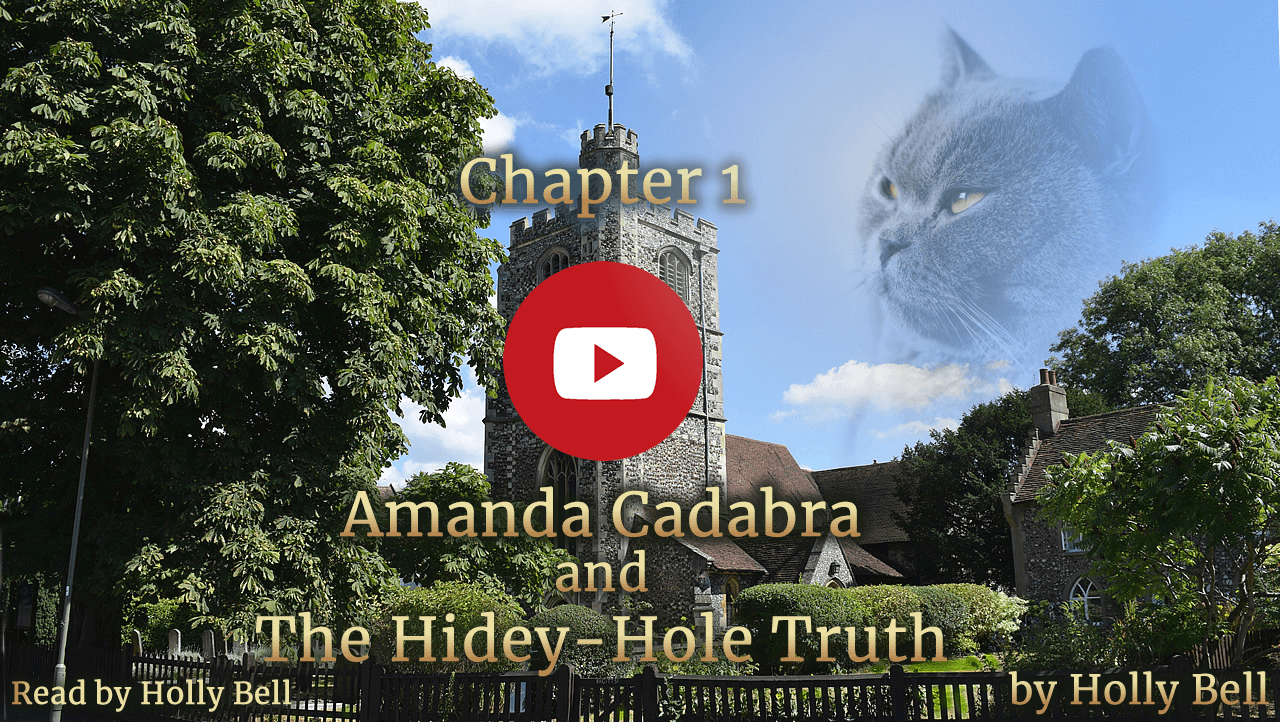 Video link image for Amanda Cadabra and The Hidey-Hole Truth Chapter 1 read by Holly Bell