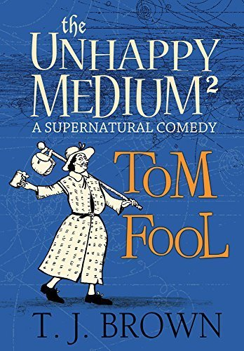 Tom Fooly cover Dark blue background with engraving of medieval man with long coat and bag on stick over his shoulder. Unhappy Medium Book 2 by TJ Brown