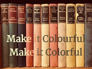 Yellow orange and green books. Text: Make it colourful, Make it Colorful