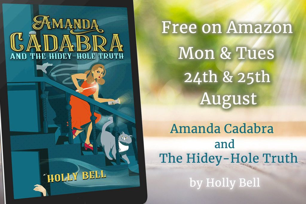 Amanda Cadabra Book 1 in ereader on table with greenery in the backgroun. Text: Free on Amazon 24, 25th August. Amanda Cadabra and The Hidey-Hole Truth by Holly Bell