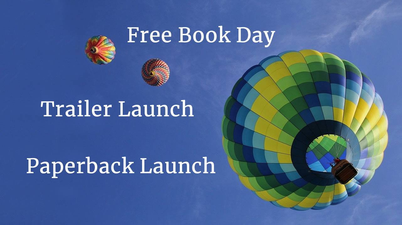3 hot air balloons in blue sky. White text: Free BookDay, Paperback Launch, Trailer Launch (of Amanda Cadabra and The Hidden Depths)