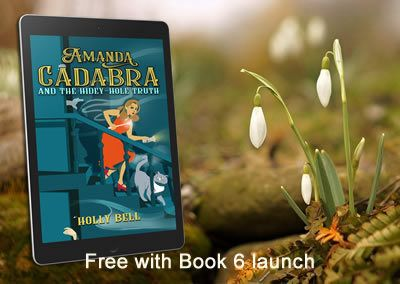 Image of Amanda Cadabra and The Hidey-Hole Truth, Book 1 in the series, next to snowdrops. Text: Free with Book 6 launch